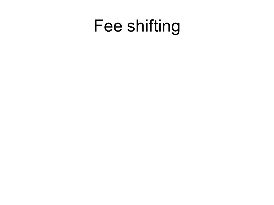 Fee shifting