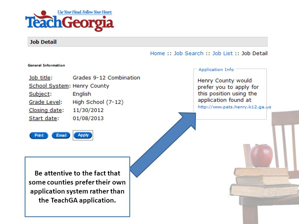 Be attentive to the fact that some counties prefer their own application system rather than the TeachGA application.