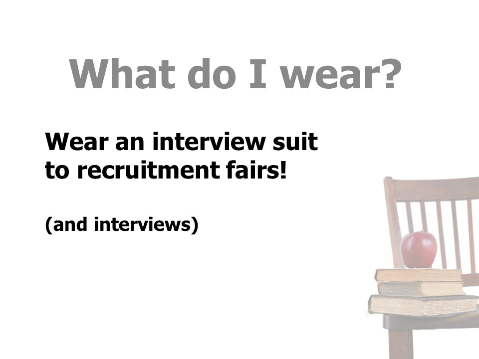Wear an interview suit to recruitment fairs! (and interviews) What do I wear?
