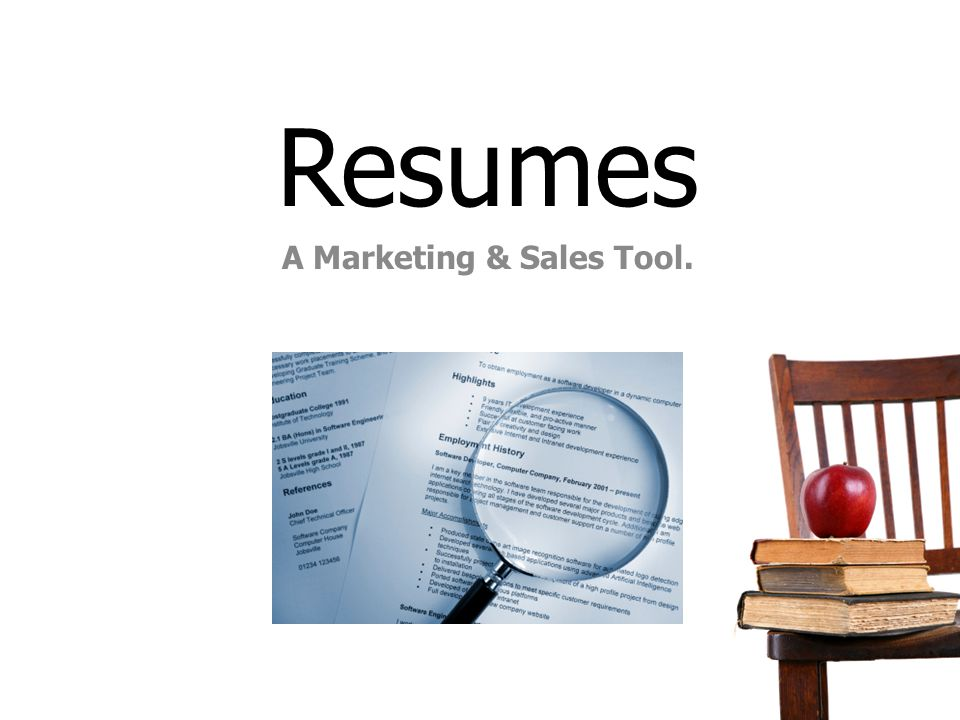 Resumes A Marketing & Sales Tool.