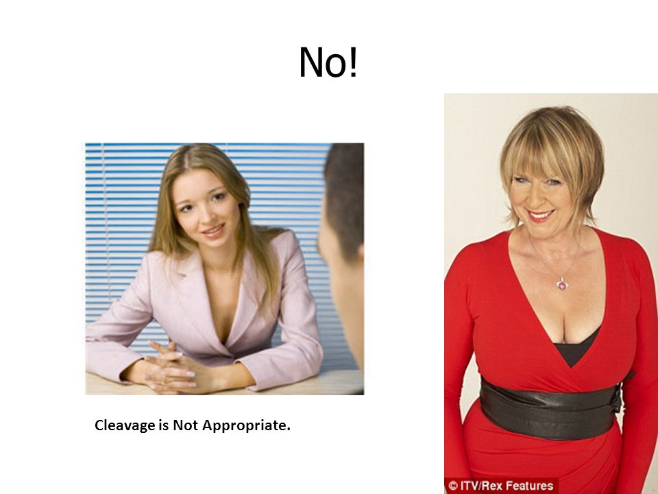 Cleavage is Not Appropriate. No!