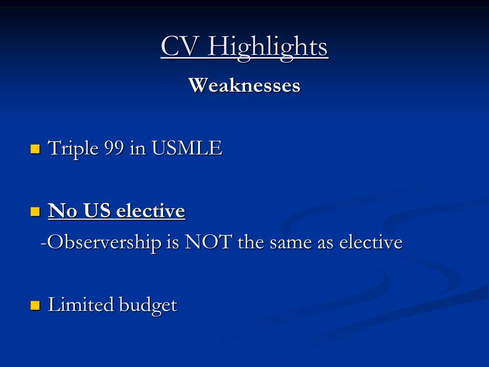 CV Highlights Strengths 2 Externships 2 Externships 1 Observership 1 Observership Waived LORs Waived LORs