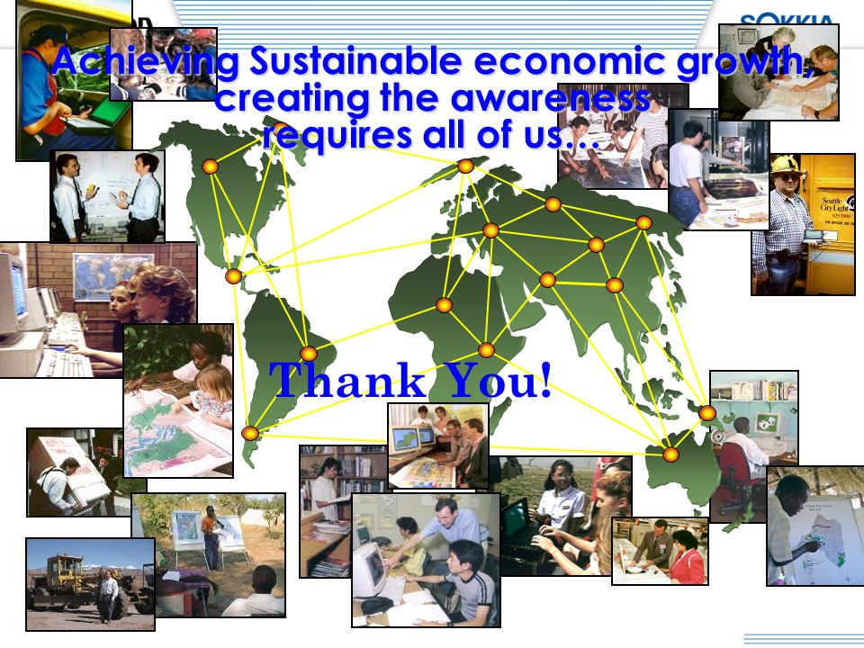21 Achieving Sustainable economic growth, creating the awareness requires all of us… Thank You!