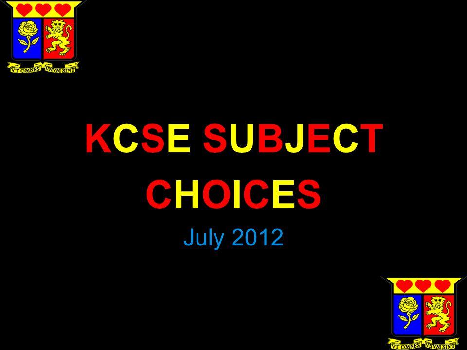 KCSE SUBJECTKCSE SUBJECTKCSE SUBJECTKCSE SUBJECT CHOICESCHOICESCHOICESCHOICES July 2012