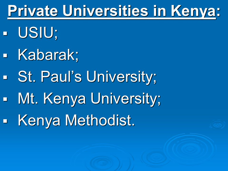 Private Universities in Kenya: USIU; Kabarak; St. Pauls University; Mt.