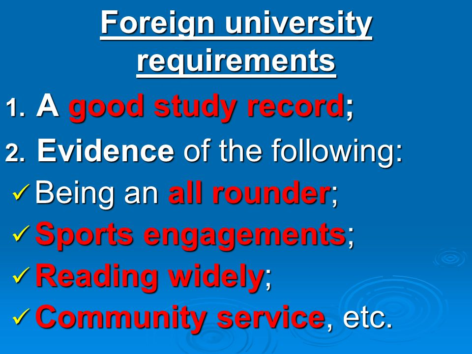 Foreign university requirements 1. A good study record; 2.