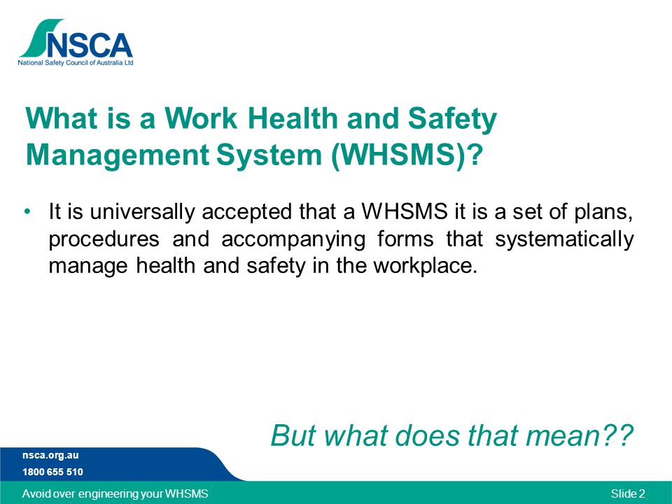 nsca.org.au 1800 655 510 What is a Work Health and Safety Management System (WHSMS).