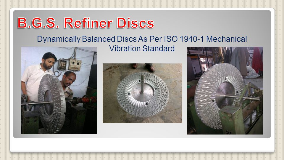 Dynamically Balanced Discs As Per ISO 1940-1 Mechanical Vibration Standard