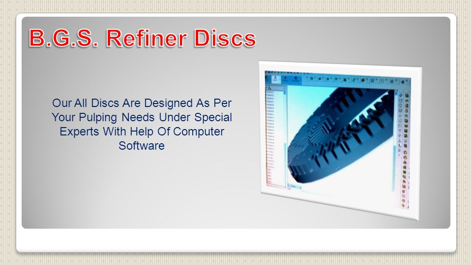 Our All Discs Are Designed As Per Your Pulping Needs Under Special Experts With Help Of Computer Software