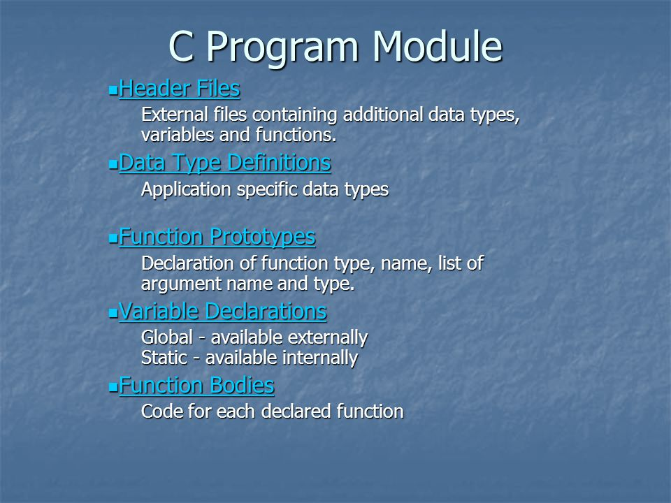 C Program Module Header Files Header Files Header Files Header Files External files containing additional data types, variables and functions.