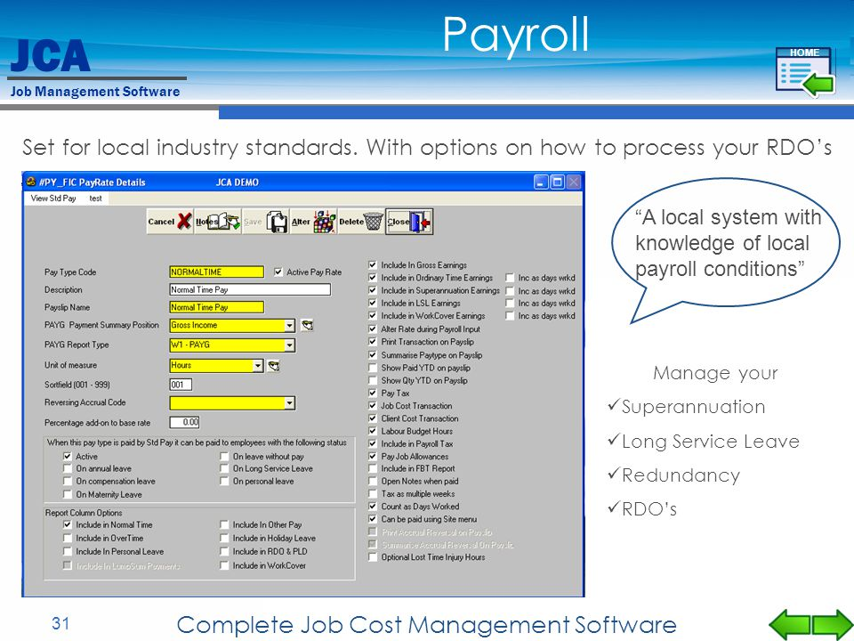 JCA Job Management Software 31 Complete Job Cost Management Software Set for local industry standards. With options on how to process your RDOs Manage