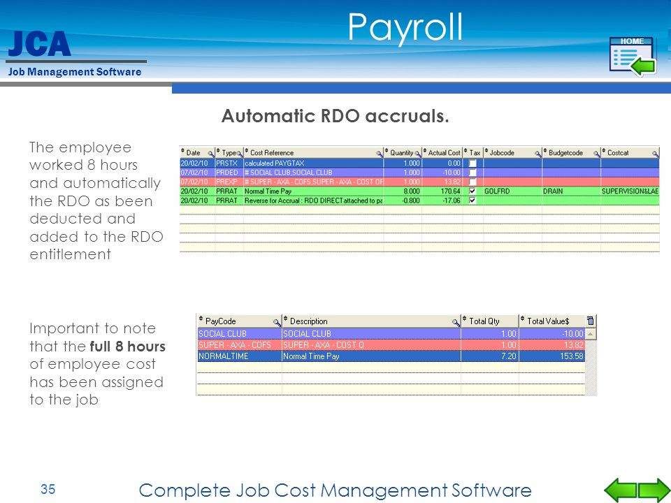 JCA Job Management Software 35 Complete Job Cost Management Software Automatic RDO accruals. The employee worked 8 hours and automatically the RDO as