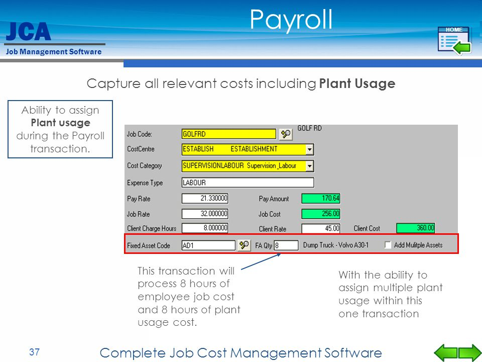 JCA Job Management Software 37 Complete Job Cost Management Software Capture all relevant costs including Plant Usage Ability to assign Plant usage du
