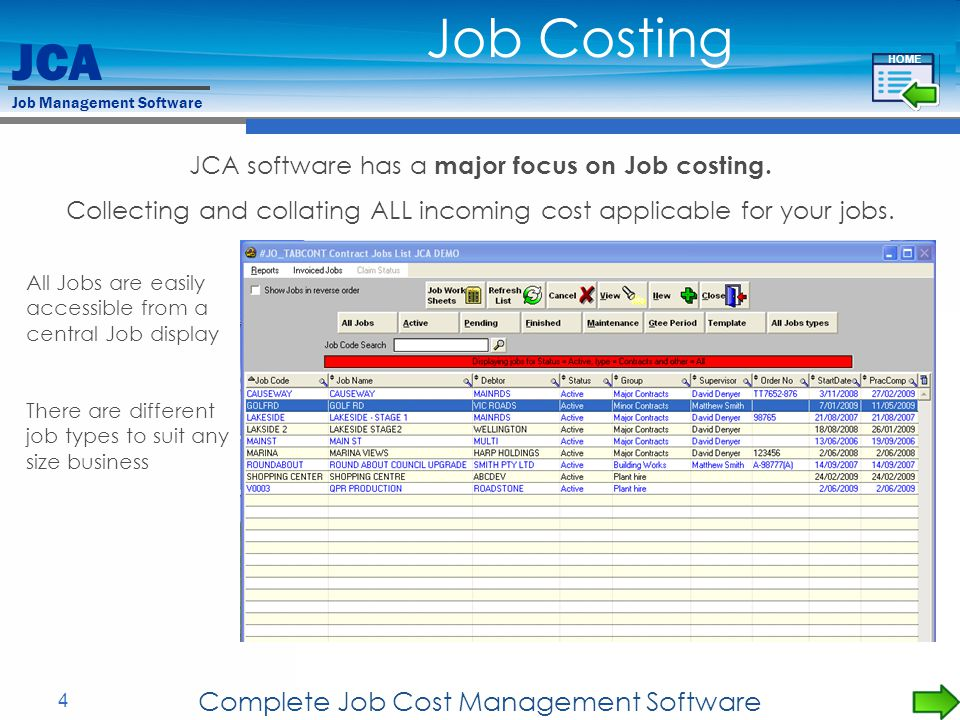 JCA Job Management Software 4 Complete Job Cost Management Software JCA software has a major focus on Job costing. Collecting and collating ALL incomi