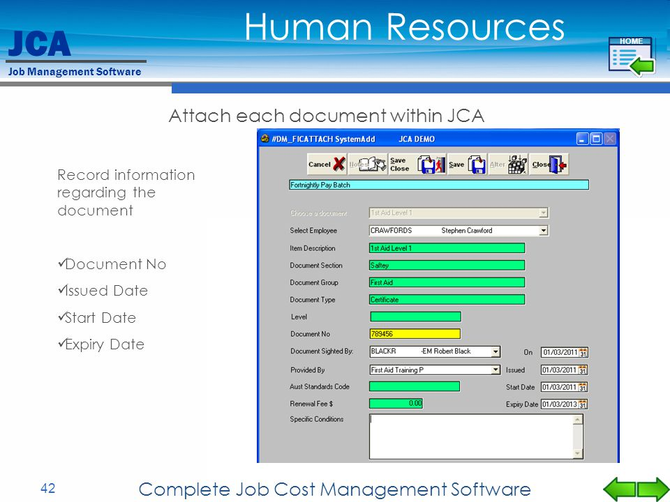JCA Job Management Software 42 Complete Job Cost Management Software Attach each document within JCA Record information regarding the document Documen