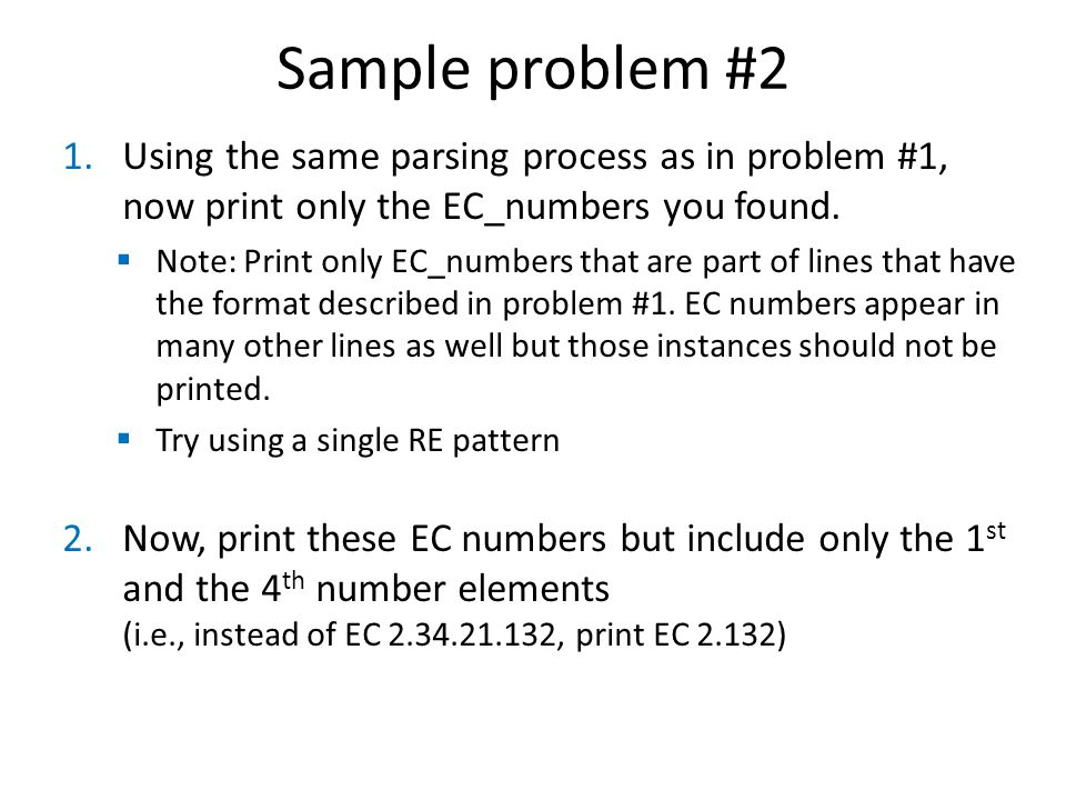 Sample problem #2 1.Using the same parsing process as in problem #1, now print only the EC_numbers you found.