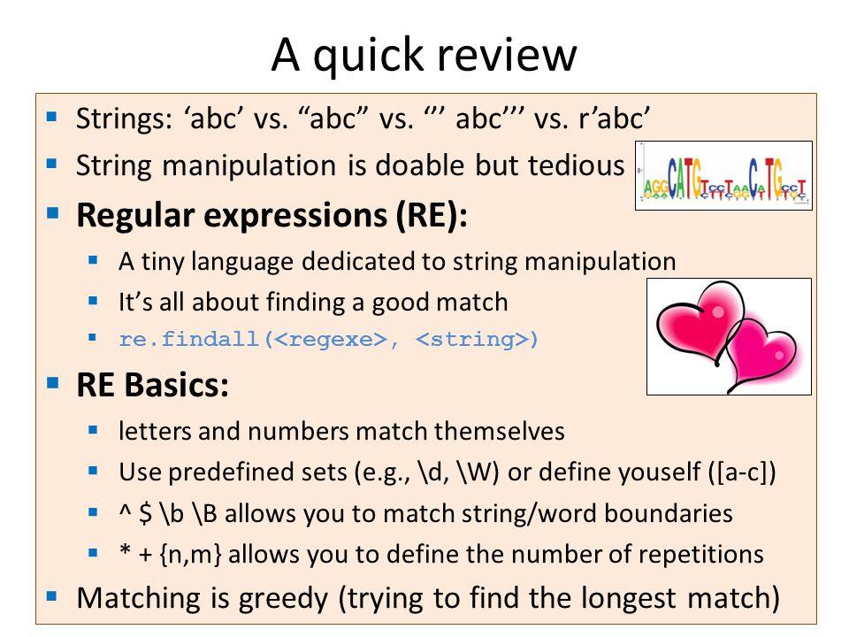 A quick review Strings: abc vs. abc vs. abc vs.