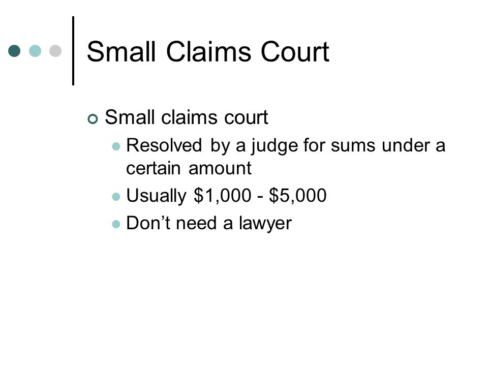 Lawsuit Hire a Lawyer For amounts higher than $5,000 Can be expensive Should be last resort