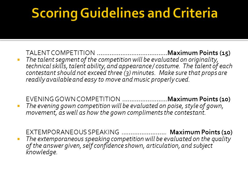 TALENT COMPETITION …………………………………Maximum Points (15) The talent segment of the competition will be evaluated on originality, technical skills, talent a