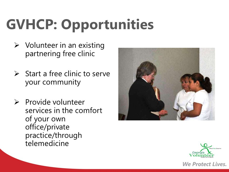 GVHCP: Opportunities Volunteer in an existing partnering free clinic Start a free clinic to serve your community Provide volunteer services in the com