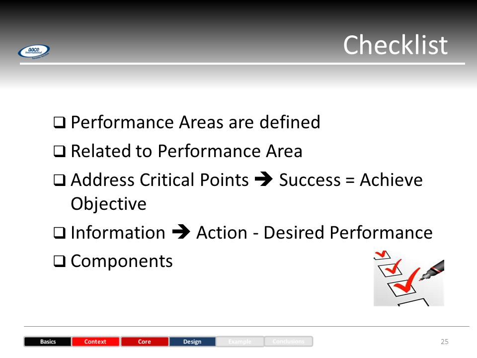 Performance Areas are defined Related to Performance Area Address Critical Points Success = Achieve Objective Information Action - Desired Performance Components Checklist 25