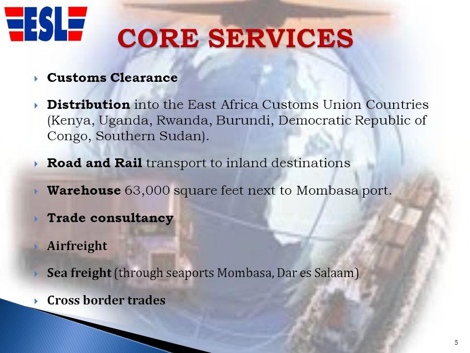 Customs Clearance Distribution into the East Africa Customs Union Countries (Kenya, Uganda, Rwanda, Burundi, Democratic Republic of Congo, Southern Sudan).