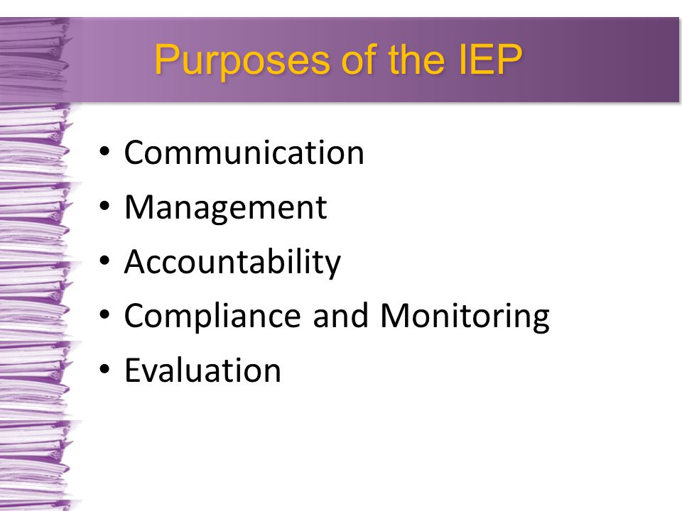Purposes of the IEP Communication Management Accountability Compliance and Monitoring Evaluation