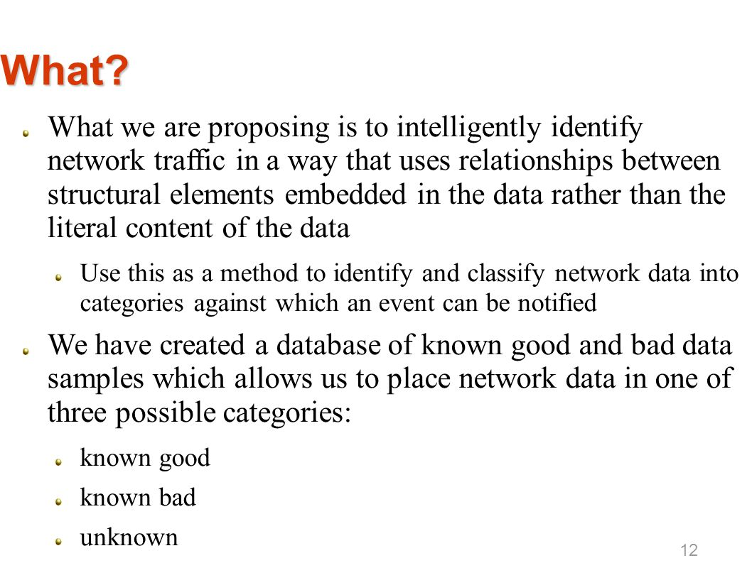 What? What we are proposing is to intelligently identify network traffic in a way that uses relationships between structural elements embedded in the