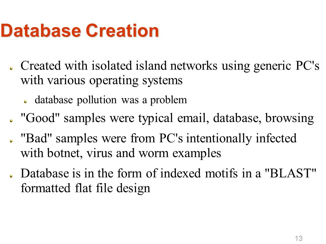 Database Creation Created with isolated island networks using generic PC's with various operating systems database pollution was a problem