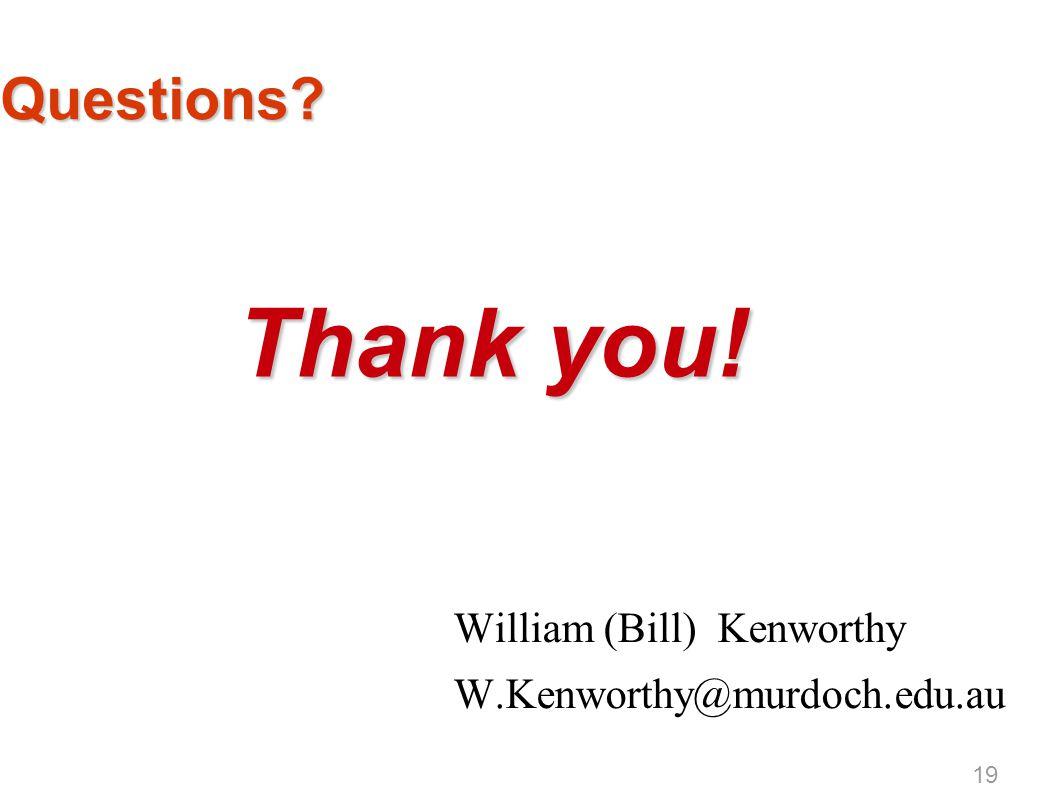 Questions? William (Bill) Kenworthy W.Kenworthy@murdoch.edu.au Thank you! 19