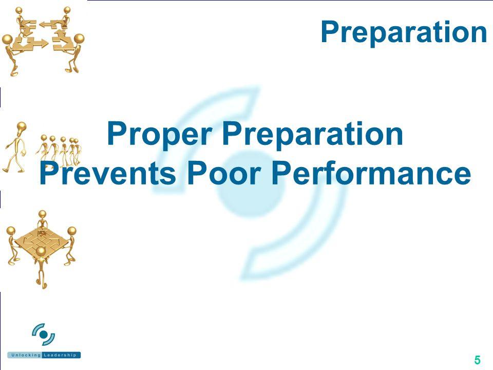 5 Proper Preparation Prevents Poor Performance Preparation