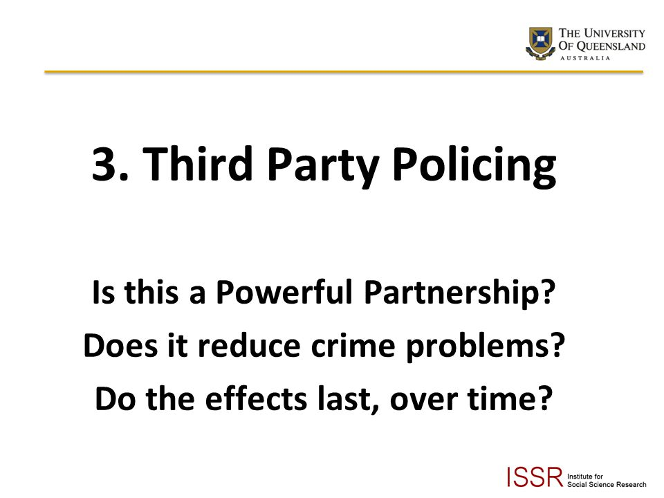 3.Third Party Policing Is this a Powerful Partnership.