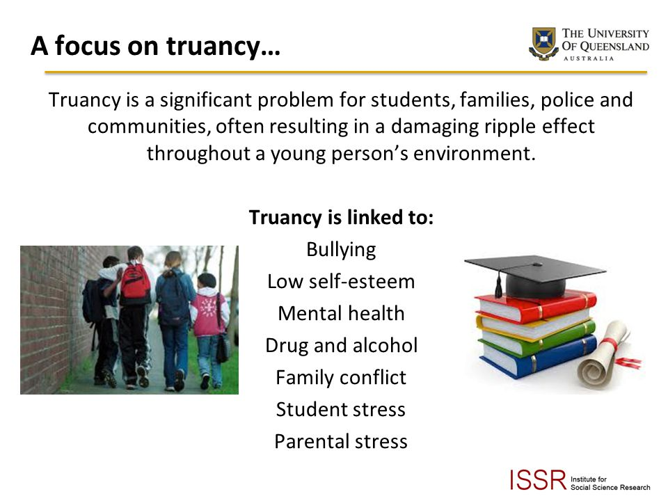 A focus on truancy… Truancy is a significant problem for students, families, police and communities, often resulting in a damaging ripple effect throughout a young persons environment.