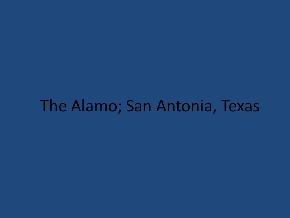 The Alamo; San Antonia, Texas