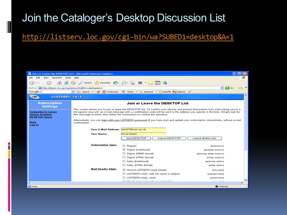 Join the Catalogers Desktop Discussion List   SUBED1=desktop&A=1   SUBED1=desktop&A=1