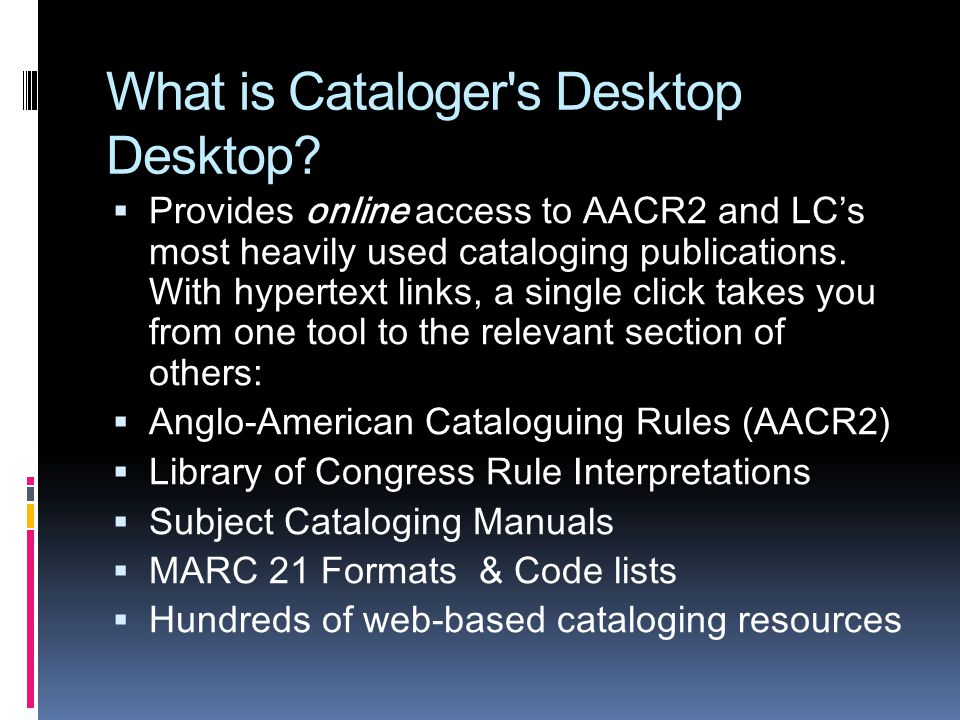 What is Cataloger s Desktop Desktop.