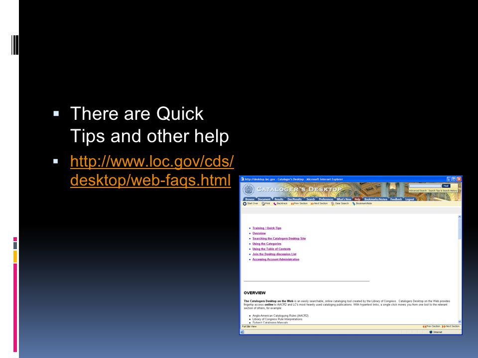 There are Quick Tips and other help   desktop/web-faqs.html   desktop/web-faqs.html