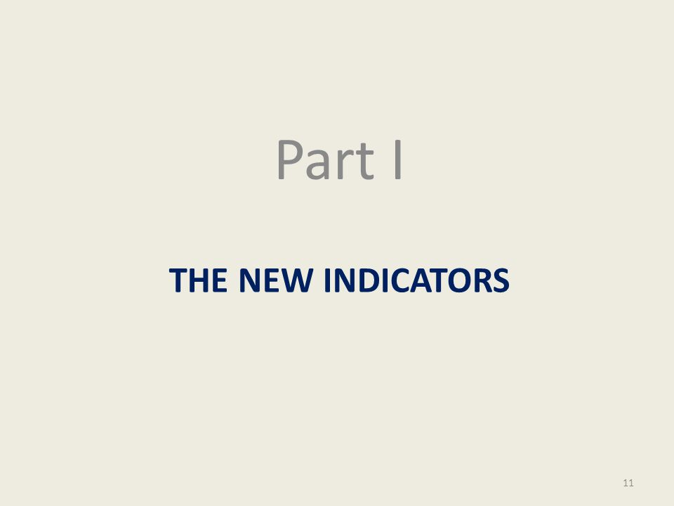 THE NEW INDICATORS Part I 11
