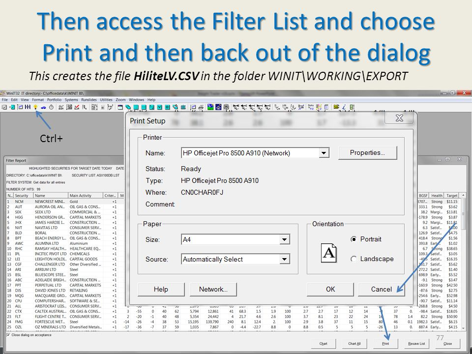 Then access the Filter List and choose Print and then back out of the dialog Ctrl+ This creates the file HiliteLV.CSV in the folder WINIT\WORKING\EXPORT 77