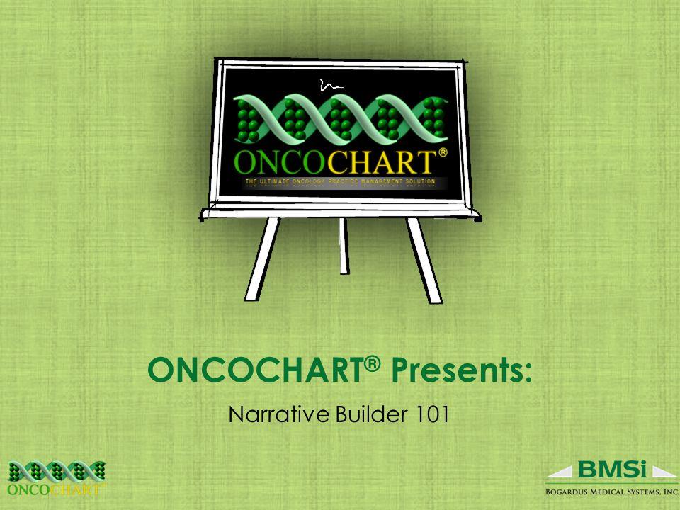 ONCOCHART ® Presents: Narrative Builder 101