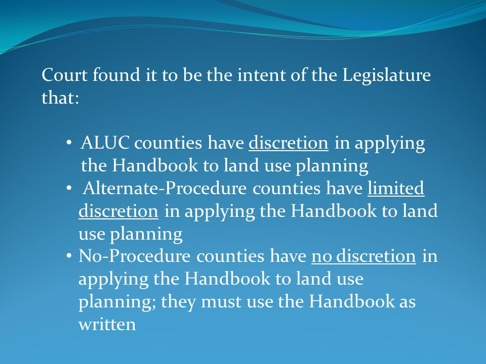 Court found it to be the intent of the Legislature that: ALUC counties have discretion in applying the Handbook to land use planning Alternate-Procedu