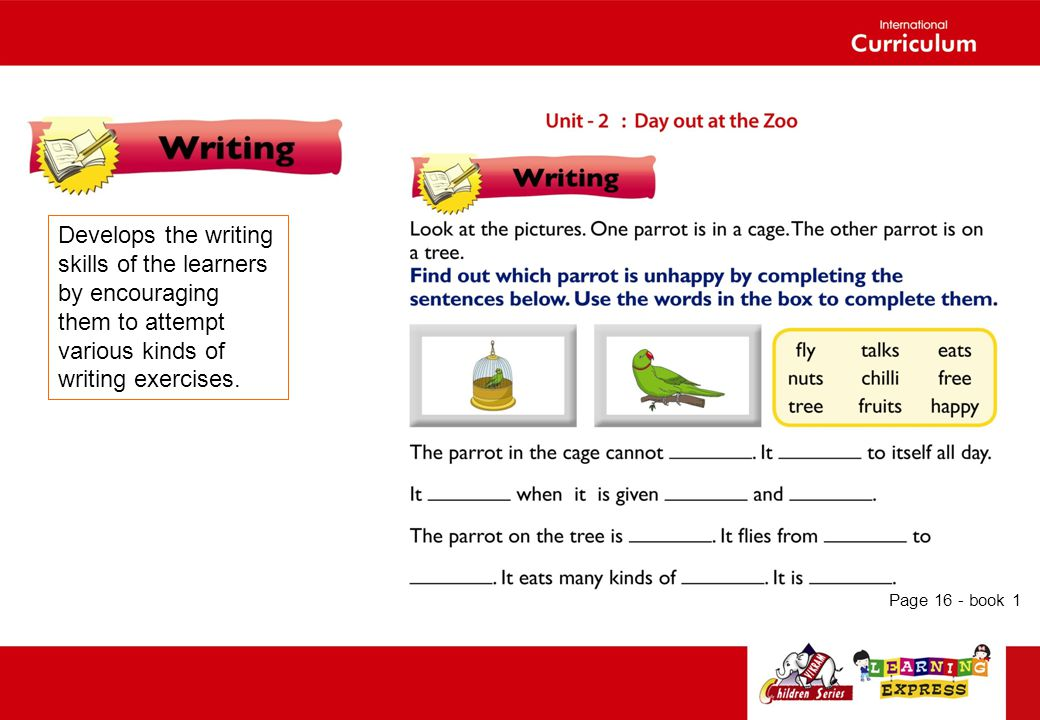 Develops the writing skills of the learners by encouraging them to attempt various kinds of writing exercises.