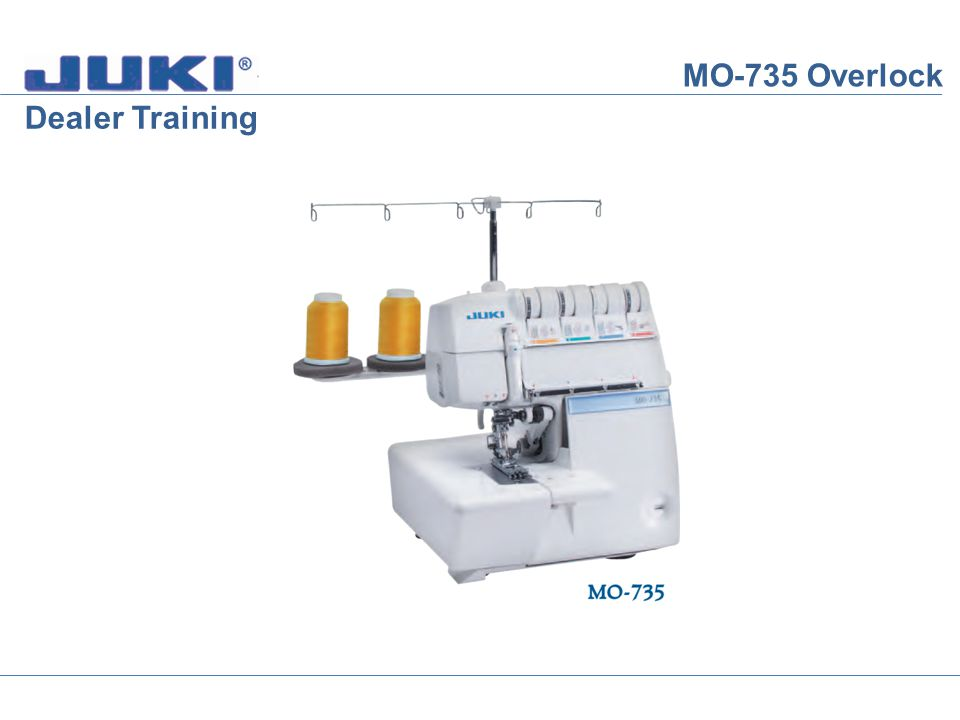 MO-735 Overlock Wide and Narrow Cover Stitch You can create different cover stitch effects by removing one of the needles.