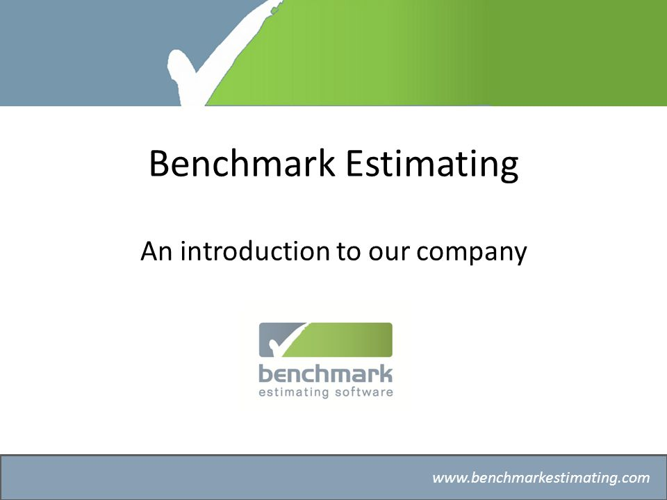 Benchmark Estimating – Company History www.benchmarkestimating.com Contact us For more information please contact: David Power, Distribution Manager Phone: +61 2 4422 3444 Email: david@benchmarkestimating.com
