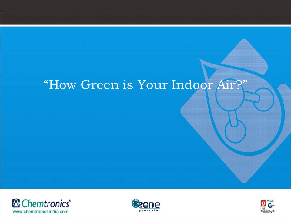 How Green is Your Indoor Air?