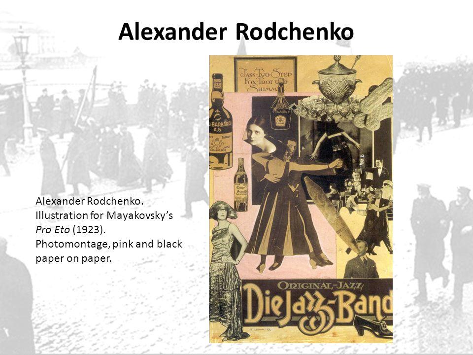Alexander Rodchenko Alexander Rodchenko. Illustration for Mayakovskys Pro Eto (1923). Photomontage, pink and black paper on paper.