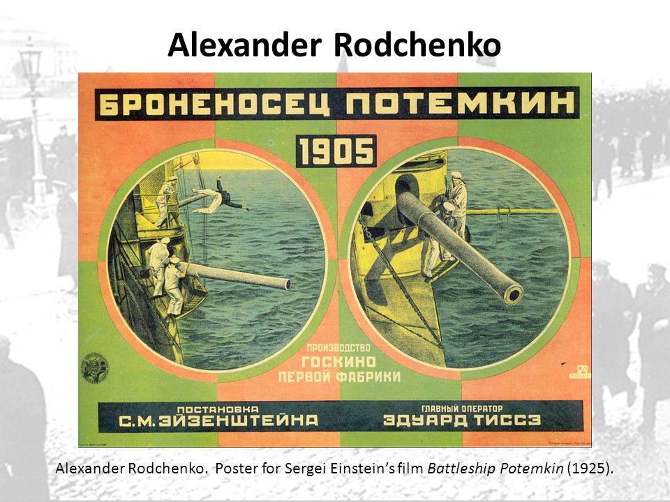 Alexander Rodchenko Alexander Rodchenko. Poster for Sergei Einsteins film Battleship Potemkin (1925).