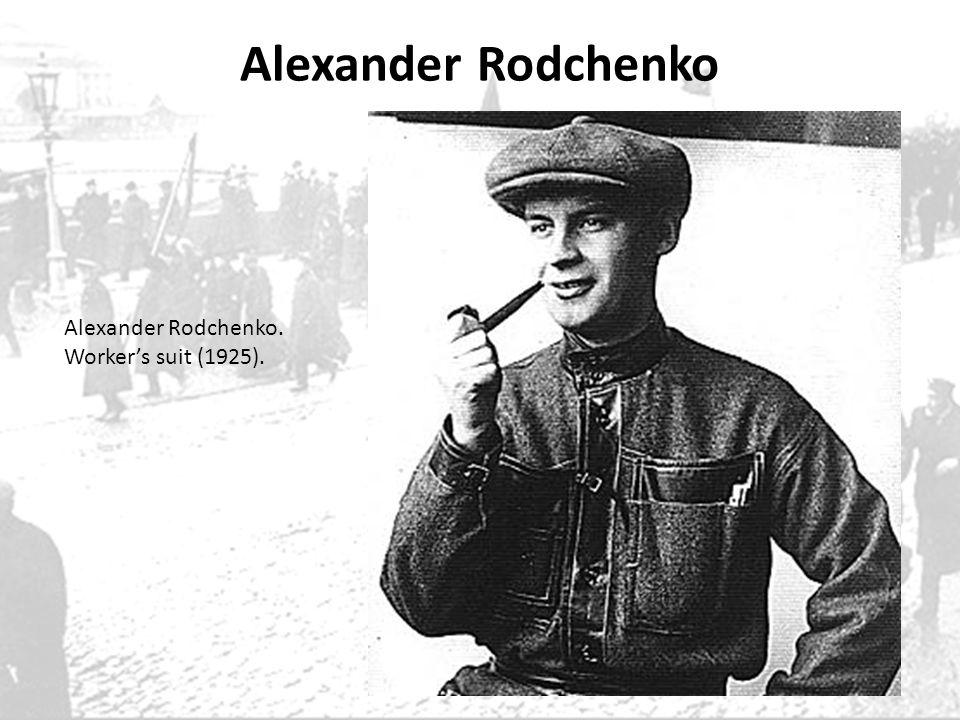 Alexander Rodchenko Alexander Rodchenko. Workers suit (1925).