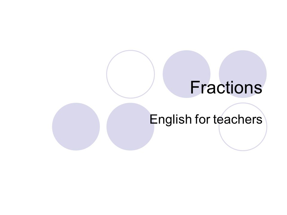 Fractions English for teachers