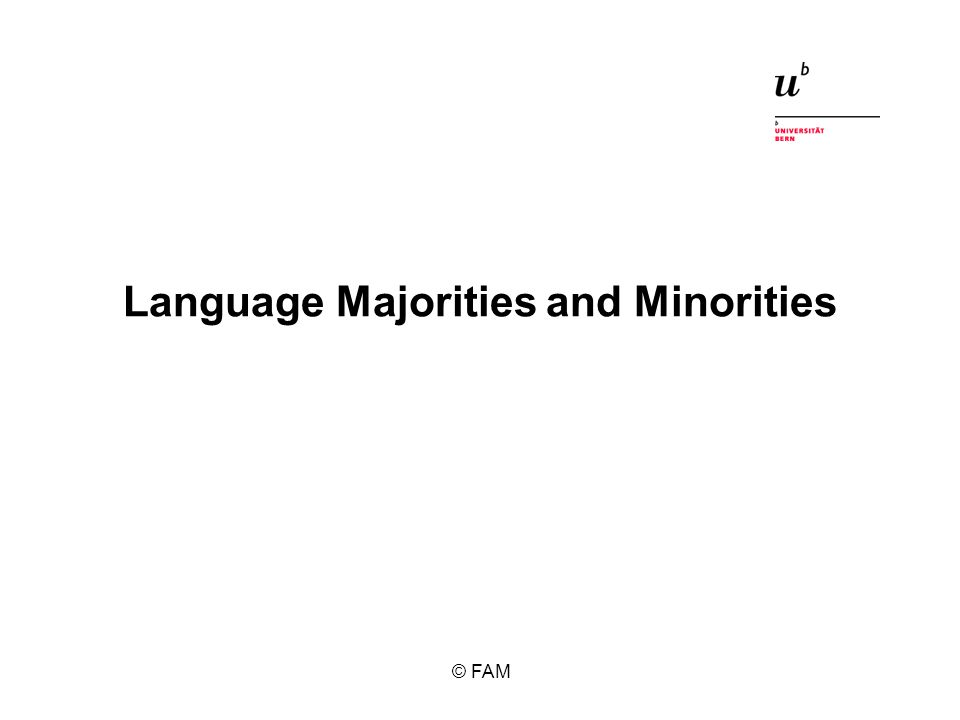 Language Majorities and Minorities © FAM